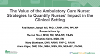 The Value of the Ambulatory Care Nurse: Strategies to Quantify Nurses' Impact in the Clinical Setting - Part 3 icon