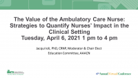 The Value of the Ambulatory Care Nurse: Strategies to Quantify Nurses' Impact in the Clinical Setting - Part 1 icon