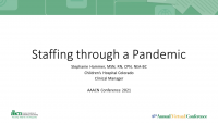 Patient/Staff Education SIG - Staffing in a Pandemic: Lessons Learned and Implemented Plans