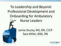 To Leadership and Beyond: Professional Development and Onboarding for Ambulatory Care Nurse Leaders