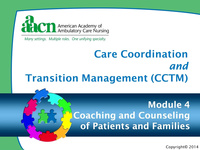 Module 4: Care Coordination and Transition Management: Coaching and Counseling of Patients and Families
