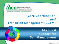 Module 6: Care Coordination and Transition Management: Support for Self-Management