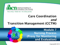 Module 7: Care Coordination and Transition Management: Nursing Process: Proxy for Monitoring and Evaluation