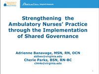 Special In-Brief Session: Ambulatory Practice Solidified Across a Large Health Care Organization That Is Making an Impact on Patient Care and the Advancement of Ambulatory Nursing Practice; Strengthening Ambulatory Nurses' Practice Through Implementa icon