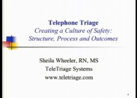 Creating a Culture of Safety: Telephone Triage Structure, Process, and Outcomes