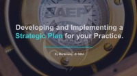 Developing and Implementing a Strategic Plan for Your Practice