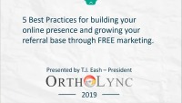 2019 Webinar - 5 Best Practices for Building Your Online Presence and Growing Your Referral Base Through FREE Marketing