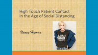 2020 Webinar - High Touch Patient Contact in the Age of Social Distancing