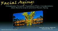 Facial Aging: Orthodontic/Surgical Treatment Plan Considerations that Reverse and/or Prevent Facial Aging