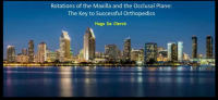 Rotations of the Maxilla and the Occlusal Plane: The Key to Successful Orthopedics