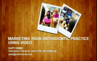 Marketing Your Orthodontic Practice Using Video