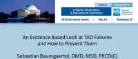 An Evidence Based Look at TAD Failures and How to Prevent Them icon