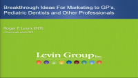 Breakthrough Ideas for Marketing to GPs, Pediatric Dentists and Other Professionals