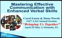 2016 AAO Annual Session - Mastering Effective Communication with Enhanced Verbal Skills