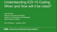 2015 Webinar – Understanding ICD-10 Coding: When and How Will it Be Used