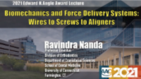 AAO 2021 Annual Conference - 2021 Edward H. Angle Award Lecture; Biomechanics and Force Delivery Systems: Wires to Screws to Plastics icon