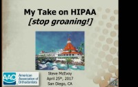 2017 AAO Annual Session - HIPAA = Hype Induced Panic and Apathy