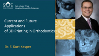 SOE:  Current and Future Applications of 3D Printing in Orthodontics