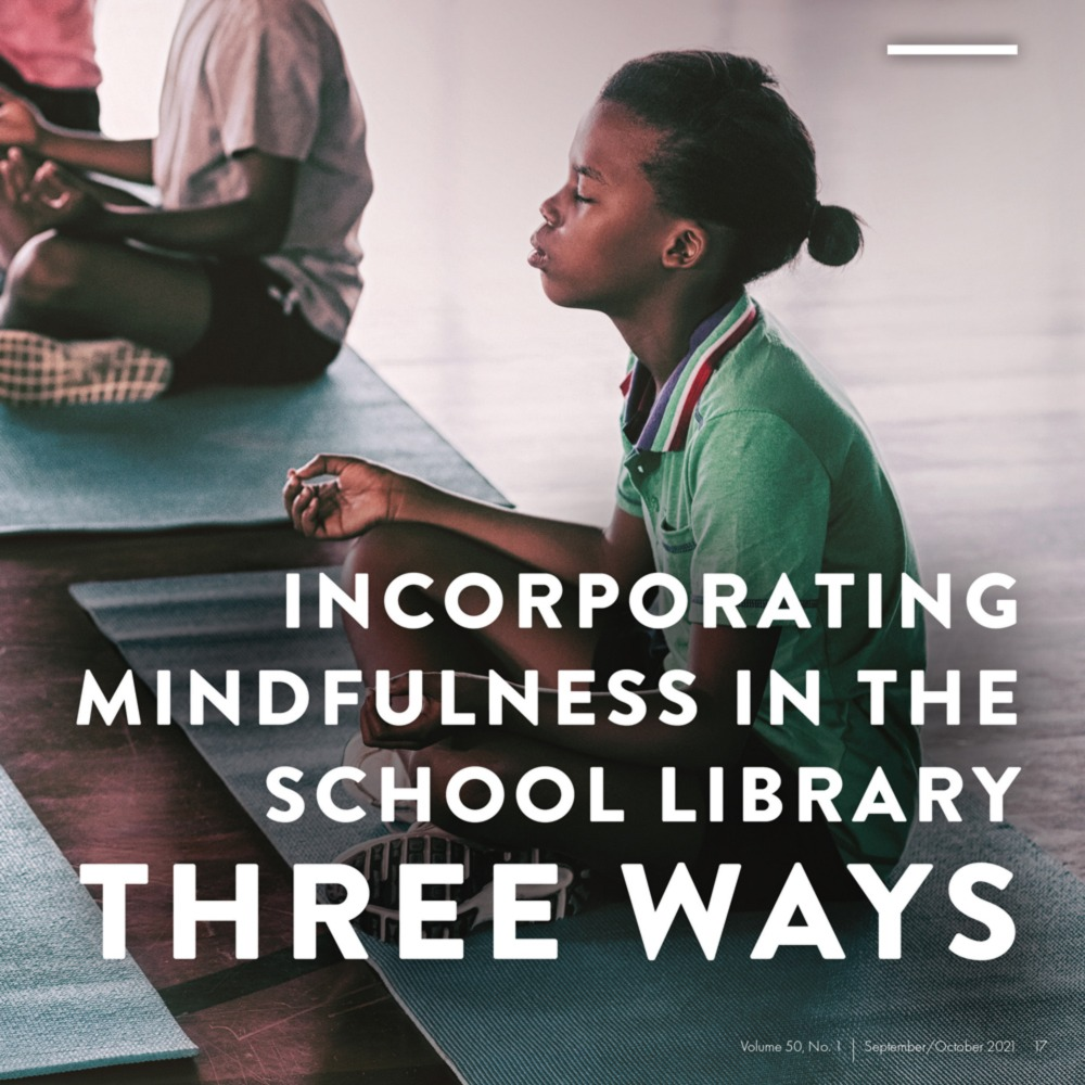 Incorporating Mindfulness in the School Library Three Ways (Volume 50, No.1, pgs 16-22) icon