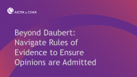 Beyond Daubert: Navigate Rules of Evidence to Ensure Opinions are Admitted icon