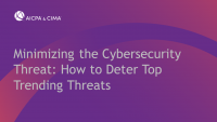 Minimizing the Cybersecurity Threat: How to Deter Top Trending Threats