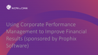 Using Corporate Performance Management to Improve Financial Results (sponsored by Prophix Software)
