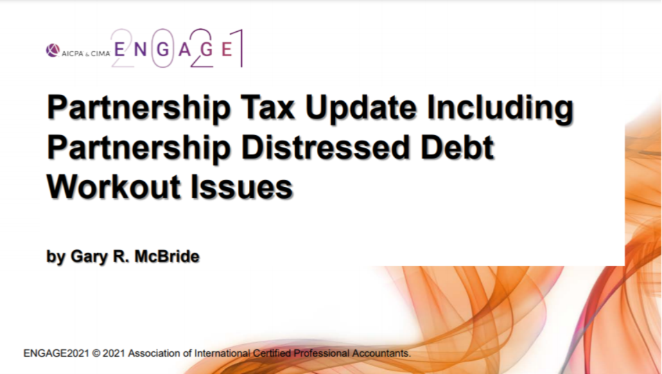 TAX2114. Partnership Tax Update Including Partnership Distressed Debt Workout Issues