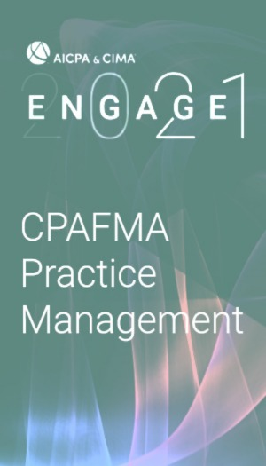 CPAFMA National Practice Management (as part of AICPA & CIMA ENGAGE 2021)