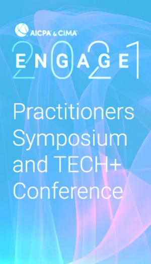 Practitioners Symposium and TECH+ Conference (as part of AICPA & CIMA ENGAGE 2021)