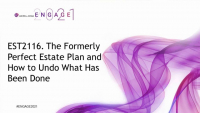 EST2116. The Formerly Perfect Estate Plan and How to Undo What Has Been Done