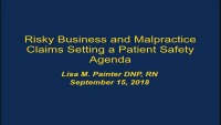 Risky Business and Malpractice Claims Setting: A Patient Safety Agenda