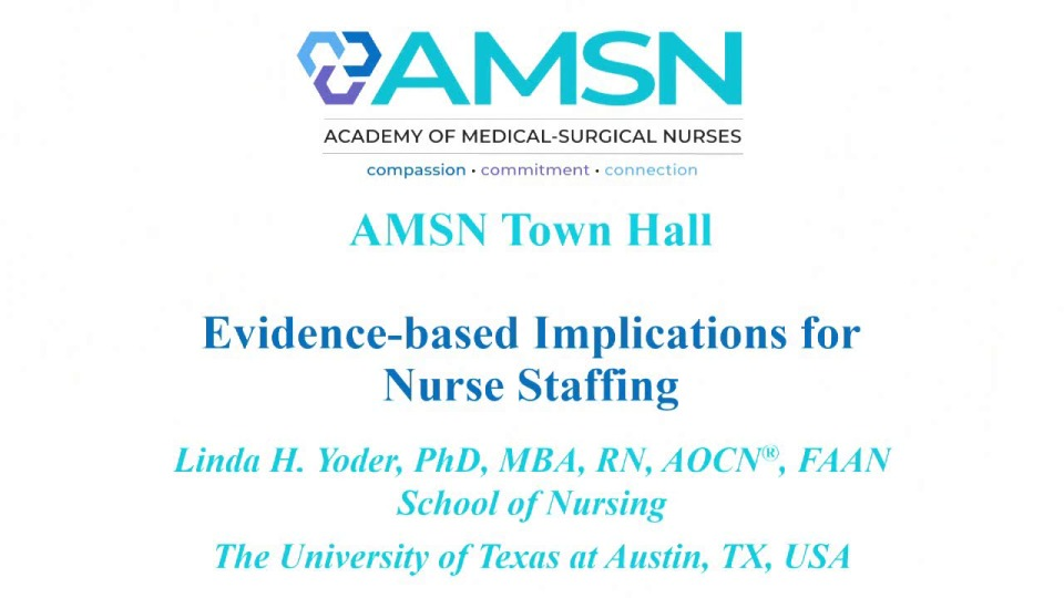 Town Hall - Evidence-Based Implications for Nurse Staffing