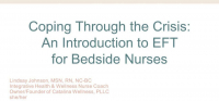Coping Through the Crisis: An Introduction to EFT for Bedside Nurses
