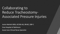 Collaborating to Reduce Tracheostomy-Associated Pressure Injuries