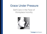 Grace under Pressure: Self Care in the Face of Workplace Incivility icon