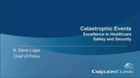 Catastrophic Events: Excellence in Healthcare Security and Safety