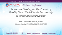 Innovative Strategy in the Pursuit of Quality Care: The Ultimate Partnership of Informatics and Quality