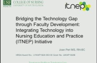 Bridging the Technology Gap through Faculty Development: Integrating Technology into Nursing Education and Practice (ITNEP) Initiative