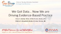 We Got Data…Now We Are Driving Evidence-Based Practice