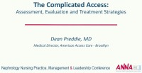 The Complicated Access: Assessment, Evaluation, and Treatment Strategies