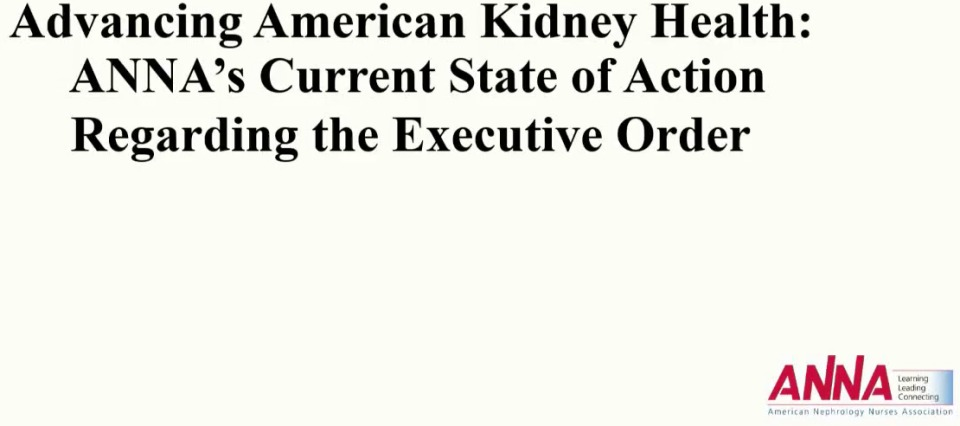 Advancing American Kidney Health: ANNA's Current State of Action Regarding the Executive Order