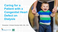 Caring for the Patient with Congenital Heart Defect on Dialysis