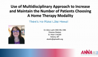 Use of Multidisciplinary Approach to Increase and Maintain the Number of Patients Choosing a Home Therapy Modality