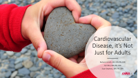 Cardiovascular Disease: It's Not Just for Adults
