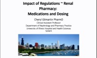 Impact of Regulations - Renal Pharmacy: Medications and Dosing