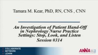 An Investigation of Patient Hand-Off in Nephrology Nurse Practice Settings: Stop, Look, and Listen