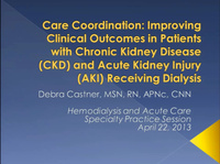 Acute Care / Hemodialysis: Care Coordination: Improving Clinical Outcomes in Patients with Acute Kidney Injury and CKD Receiving Dialysis