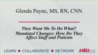 They Want Me to Do What? Mandated Changes and How They Affect Staff and Patients