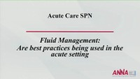 Acute Care - Fluid Management: Are Best Practices Being Utilized in the Acute Setting?
