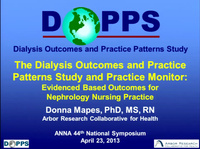 The Dialysis Outcomes and Practice Patterns Study (DOPPS) and Practice Monitor (DPM): Evidence-Based Outcomes for Nephrology Nursing Practice